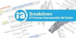 Breakdown: El Proceso Desconocido del Guión