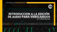 TUTORIAL - AUDIO - INTRODUCCIÓN A EDICIÓN DE AUDIO PARA VIDEOJUEGOS