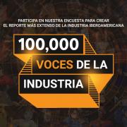 Participa en nuestra encuesta de 100,000 Voces de la Industria